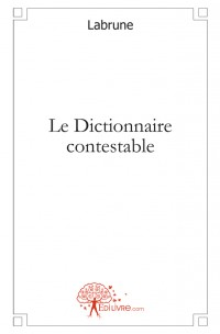 Le Dictionnaire contestable