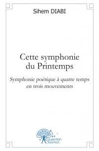 Cette symphonie du Printemps
