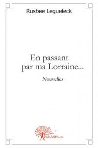En passant par ma Lorraine...