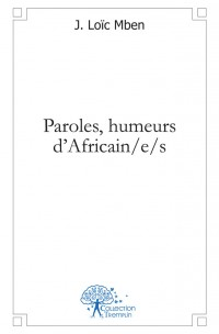 Paroles, humeurs d'Africain/e/s