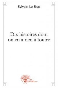 Dix histoires dont on en a rien