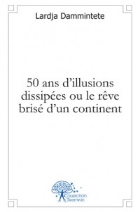 50 ans d'illusions dissip
