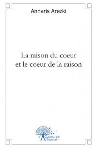 La raison du coeur et le coeur de la raison