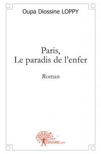 Paris, Le paradis de l'enfer