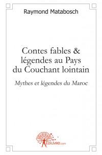 Contes, fables & légendes au Pays du Couchant lointain.