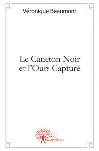 Le Caneton Noir et l'Ours Capturé