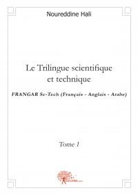 Le Trilingue scientifique et technique - Tome 1
