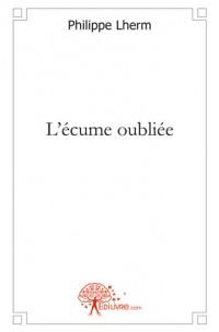 L'ÉCUME OUBLIÉE