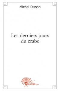 Les derniers jours du crabe