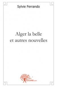 Alger la belle et autres nouvelles