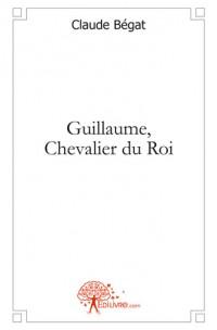 Guillaume, Chevalier du Roi
