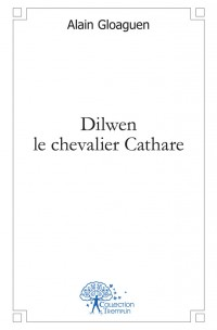 Dilwen le chevalier Cathare
