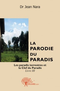 La Parodie du Paradis Livre III