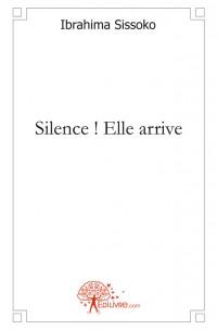 Silence ! Elle arrive