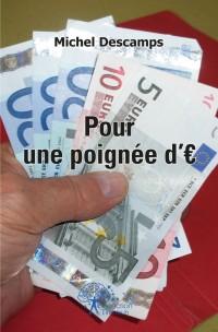Pour une poignée d'euros