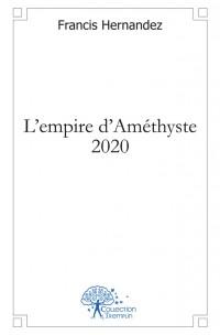 L'empire d'Améthyste 2020