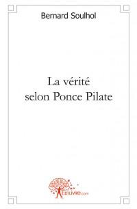 La vérité selon Ponce Pilate