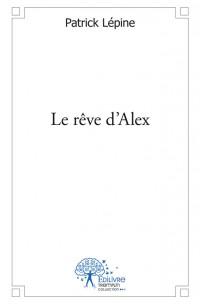 Le rêve d'Alex
