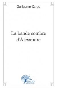 La bande sombre d'Alexandre