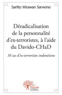 Déradicalisation de la personnalité d'ex-terroristes, à l'aide du Davido-CHaD : 10 cas d'ex-terroristes indonésiens