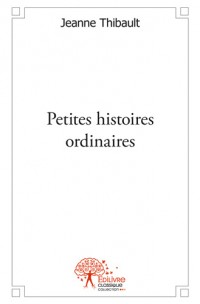 Petites histoires ordinaires