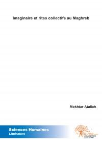 Imaginaire et rites collectifs au Maghreb
