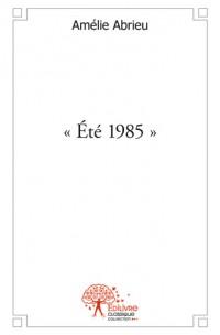 « Été 1985 »
