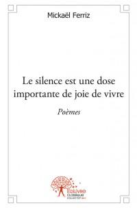Le silence est une dose importante de joie de vivre