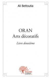 ORAN Arts décoratifs <i>Livre deuxième</i>