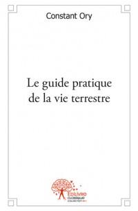 Le guide pratique de la vie terrestre