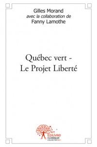 Québec vert-Le Projet Liberté