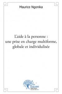 L'aide à la personne : une prise en charge multiforme, globale et personnalisée