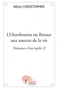 L'Ourobouros ou Retour aux sources de la vie