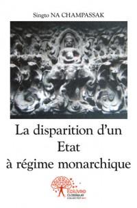 La disparition d'un Etat à régime monarchique