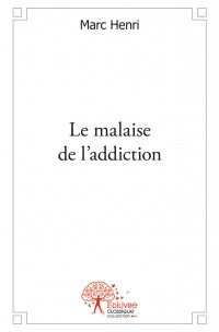 Le malaise de l'addiction