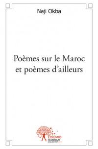 Poèmes sur le Maroc et poèmes d'ailleurs
