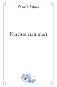 Narcisse était mort