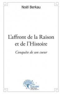 L'affront de la Raison et de l'Histoire