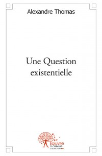 Une Question existentielle