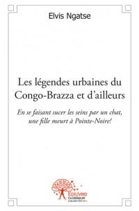 Les légendes urbaines du Congo-Brazza et d'ailleurs