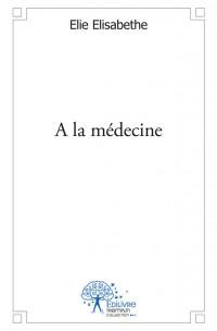 A la médecine