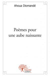 Poèmes pour une aube naissante