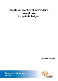 Territoire, identité et savoir-faire ancestraux. La poterie Kabyle.