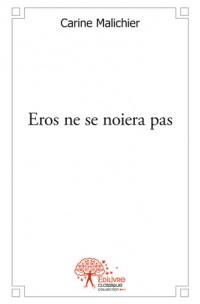 Eros ne se noiera pas