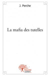 La mafia des tutelles