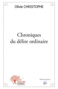 Chroniques du délire ordinaire
