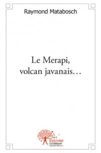 Le  Merapi, volcan javanais...