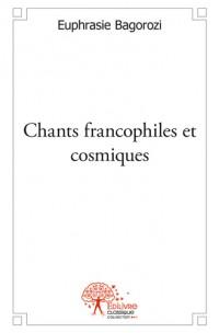 Chants francophiles et cosmiques