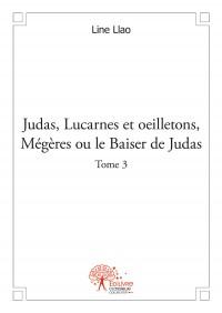 Judas, Lucarnes et oeilletons, Mégères ou le Baiser de Judas - Tome 3