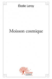 Moisson cosmique